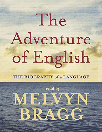 9781840328707: The Adventure of English : The Biography of a Language