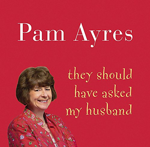 They Should Have Asked My Husband (1840329289) by Pam Ayres