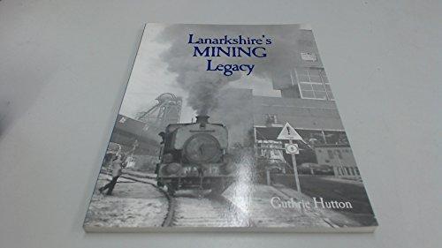 9781840330151: Lanarkshire's Mining Legacy