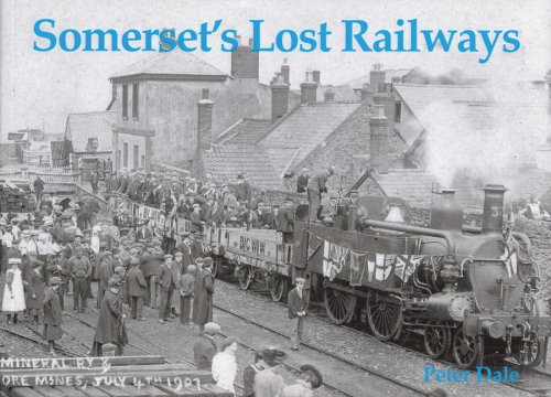 Somerset's Lost Railways (1840331712) by Peter Dale