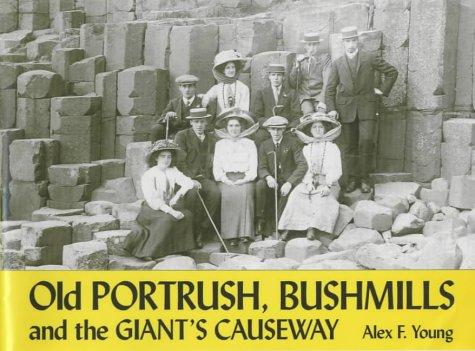 9781840331899: Old Portrush, Bushmills and the Giant's Causeway