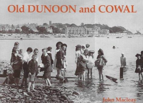 Old Dunoon and Cowal: Macleay, John