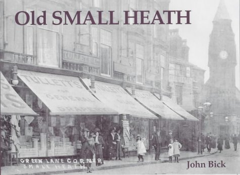 Old Small Heath: Bick, John