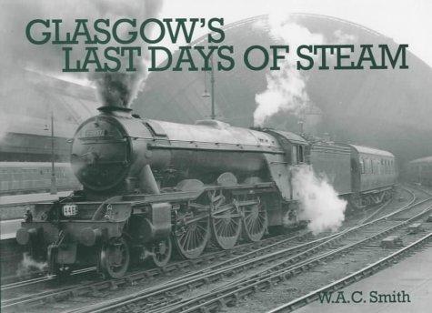 Glasgow's Last Days of Steam: Smith, W.A.C.