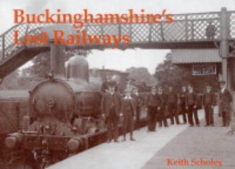 9781840332759: Buckinghamshire's Lost Railways