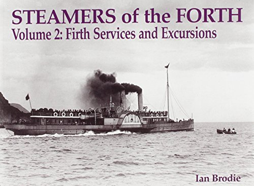Steamers of the Forth Volume 2: Firth Services and Excursions