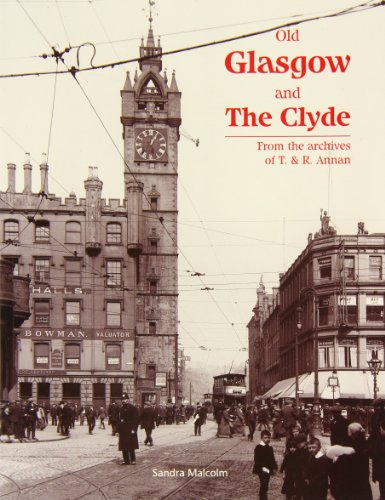 Old Glasgow and The Clyde: From the Archives of T. and R. Annan: Malcolm, Sandra