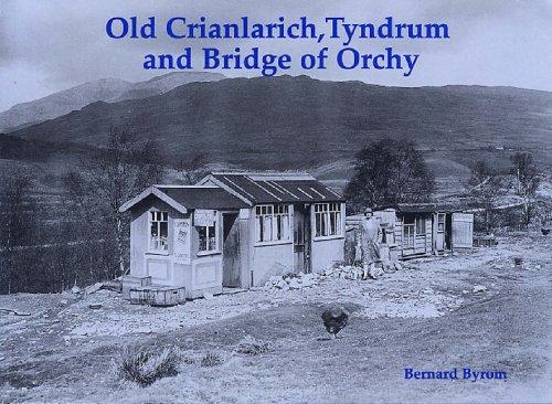Old Crianlarich, Tyndrum and Bridge of Orchy: Byrom, Bernard