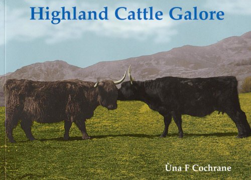 Highland Cattle Galore (Paperback): Una Flora Cochrane