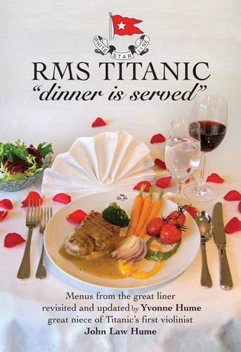 "RMS Titanic ""Dinner is Served"": Yvonne Hume"