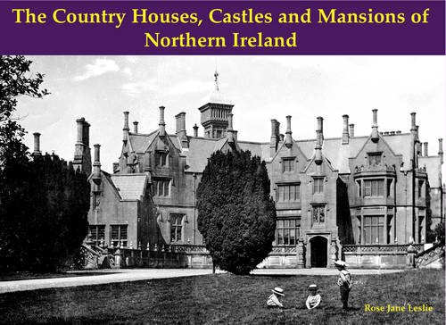 9781840335392: The Country Houses, Castles and Mansions of Northern Ireland