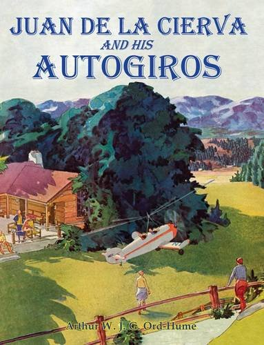 9781840335590: Juan de la Cierva and His Autogiros