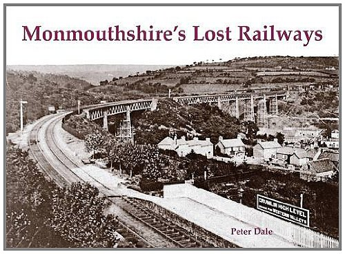 Monmouthshire's Lost Railways: Dale, Peter
