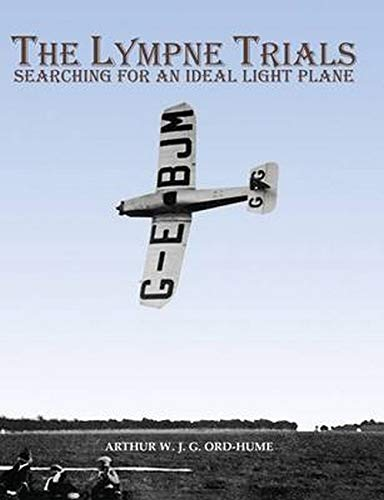 The Lympne Trials - Searching for an Ideal Light Plane: Ord-Hume, Arthur W. J. G.