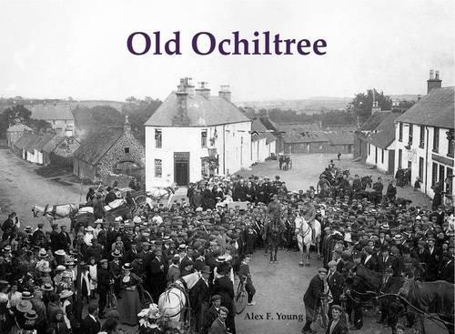 Old Ochiltree: Young, Alex F.