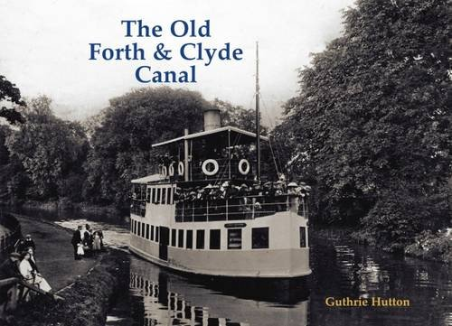 9781840337228: The Old Forth and Clyde Canal