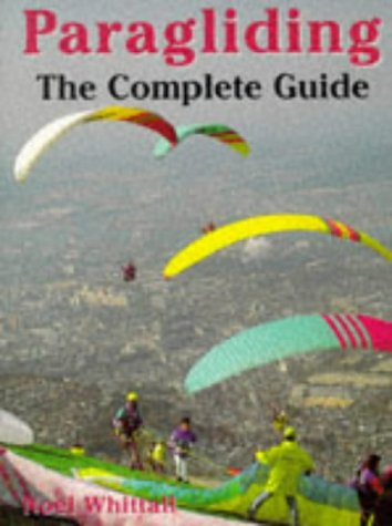 9781840370164: Paragliding: The Complete Guide