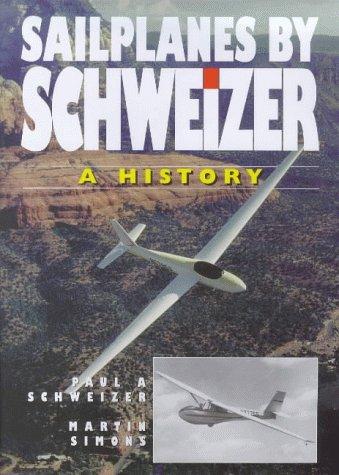 9781840370225: Sailplanes by Schweizer: A History