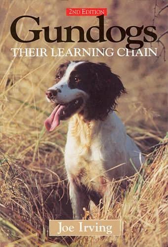 Gundogs : Their Learning Chain: Joe Irving