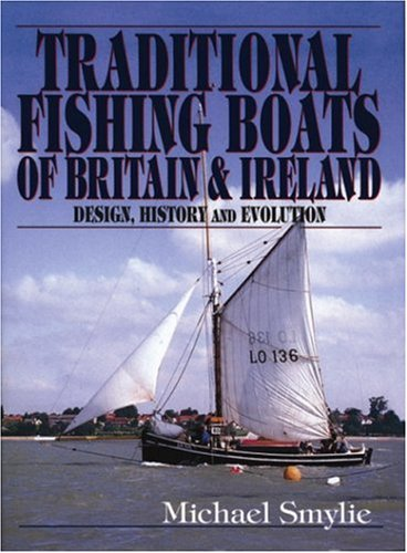 9781840370355: Traditional Fishing Boats of Britain & Ireland: Design, History and Evolution