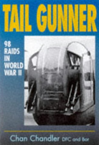9781840370515: Tail Gunner: 98 Raids in World War II