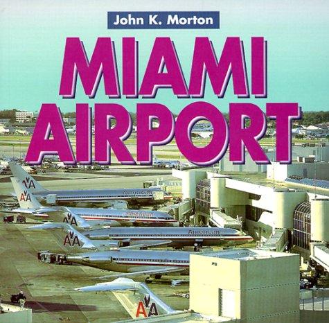 Miami Airport: John K. Morton