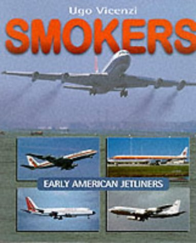 9781840370638: Smokers: Early American Jetliners