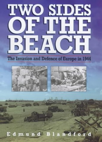9781840370744: Two Sides of the Beach: The Invasion and Defence of Europe in 1944