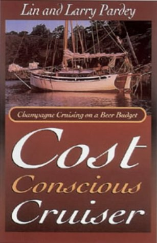 9781840370782: The Cost Conscious Cruiser: Champagne Cruising on a Beer Budget