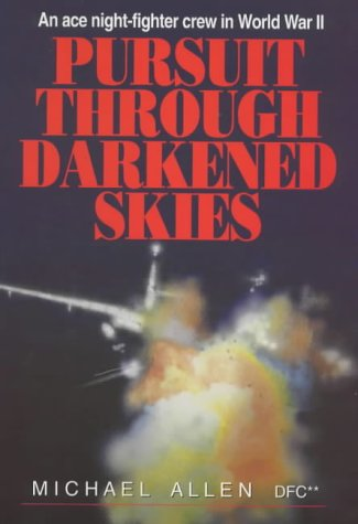 Pursuit Through Darkened Skies: An Ace Night-fighter Crew in World War II