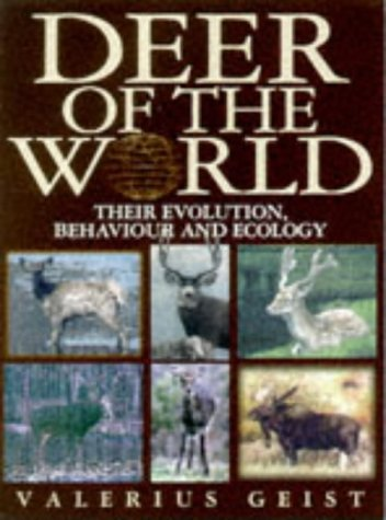 9781840370942: Deer of the World: Their Evolution, Behaviour, and Ecology