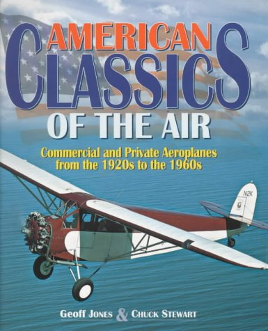 9781840371062: American Classics of the Air: Commercial and Private Aeroplanes from the 1920s to the 1960s