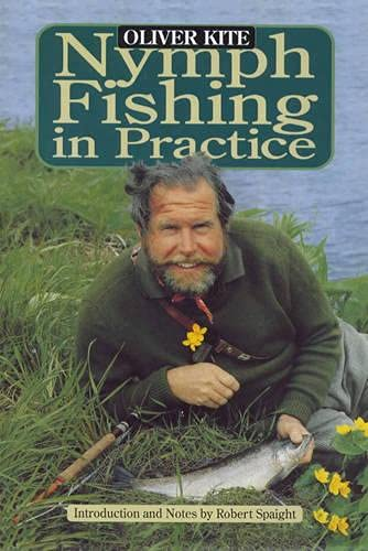 NYMPH FISHING IN PRACTICE. By Oliver Kite.: Kite (Oliver). (1920-1968).