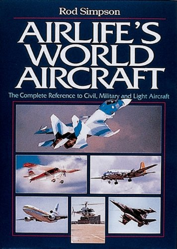 9781840371154: Airlife's World Aircraft: The Complete Reference to Civil, Military and Light Aircraft
