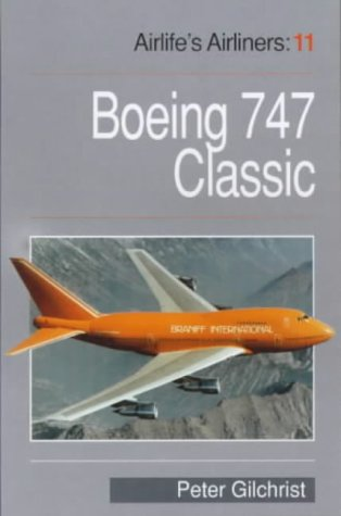9781840371567: Boeing 747: 100/200/300 Classic Series (Airlife's Airliners)