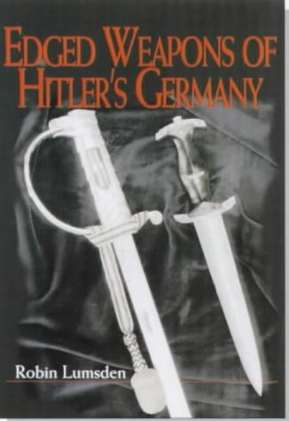 Edged Weapons of Hitler's Germany (1840371595) by Lumsden, Robin