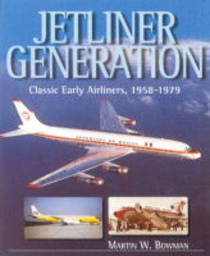 9781840371642: Jetliner Generation: Classic Early Airliners, 1958-1979