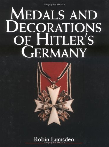 Medals and Decorations of Hitler's Germany: Lumsden, Robin