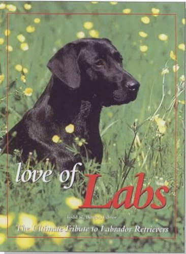 9781840371871: Love of Labs