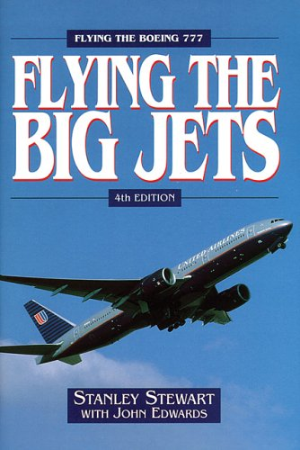 9781840371895: Flying The Big Jets: Flying the Boeing 777 (4th Edition)