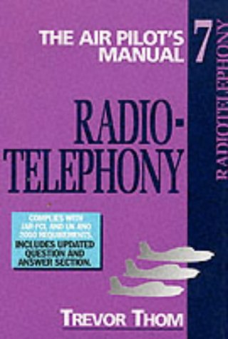 The Air Pilot's Manual: Radio Telephony (Air Pilot's Manual Series) (1840372087) by Trevor Thom