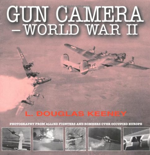 9781840372199: Gun Camera Footage of World War II: Photography from Allied Fighters and Bombers Over Occupied Europe