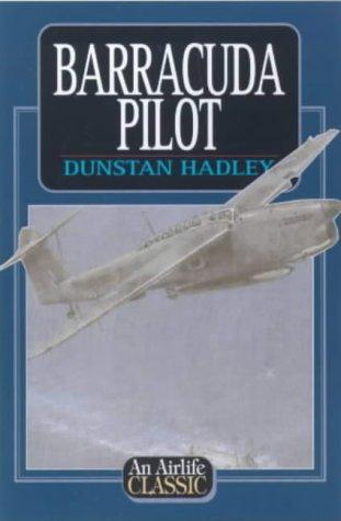 9781840372250: Barracuda Pilot (Airlife's Classics)
