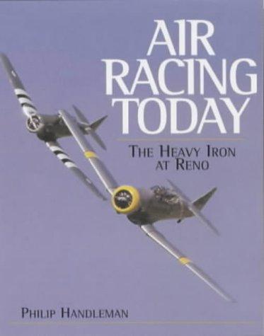 9781840372496: Air Racing Today: The Heavy Iron at Reno