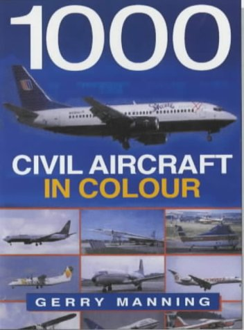9781840372601: 1000 Civil Aircraft in Colour