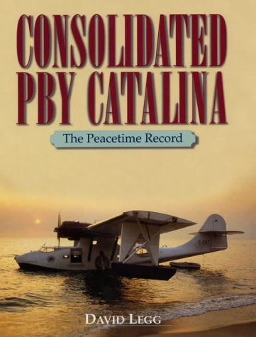 9781840372762: Consolidated PBY Catalina: The Peacetime Record