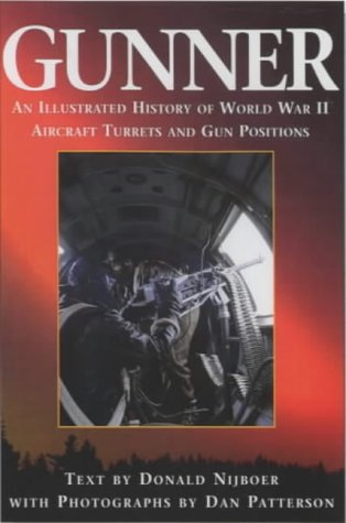 9781840373042: Gunner: An Illustrated History of World War II Aircraft Turrets and Gun Positions