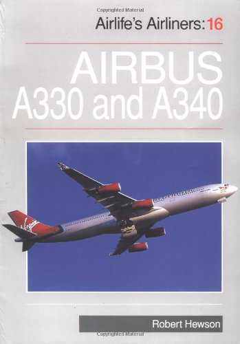 9781840373417: Airbus A330 and A340 (Airlife's Airliners: 16)