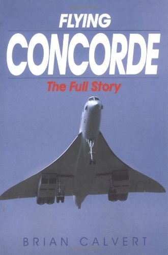 9781840373523: Flying Concorde: The Full Story