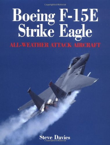 9781840373783: Boeing F-15E Strike Eagle: All-Weather Attack Aircraft